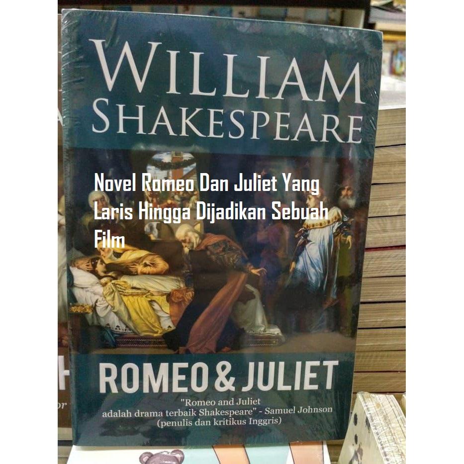 Novel Romeo Dan Juliet Yang Laris Hingga Dijadikan Sebuah Film